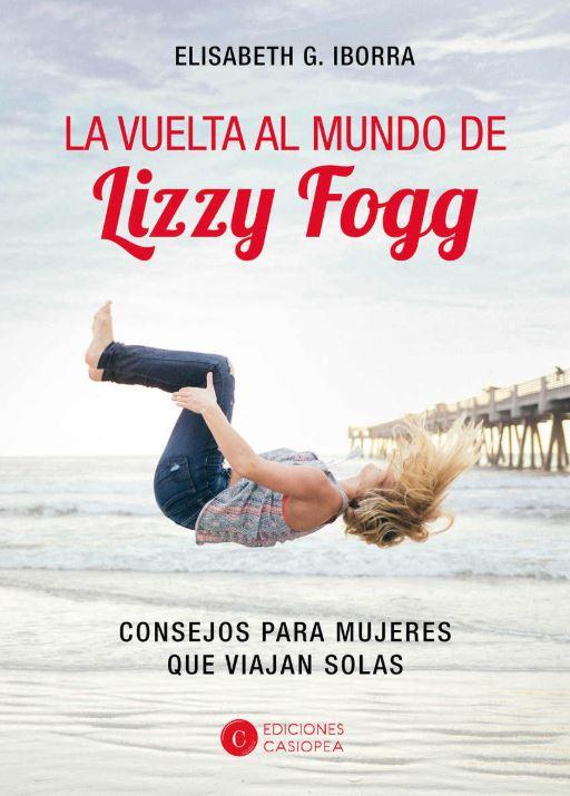 La vuelta al mundo de Lizzy Fogg de Elisabeth G. Iborra